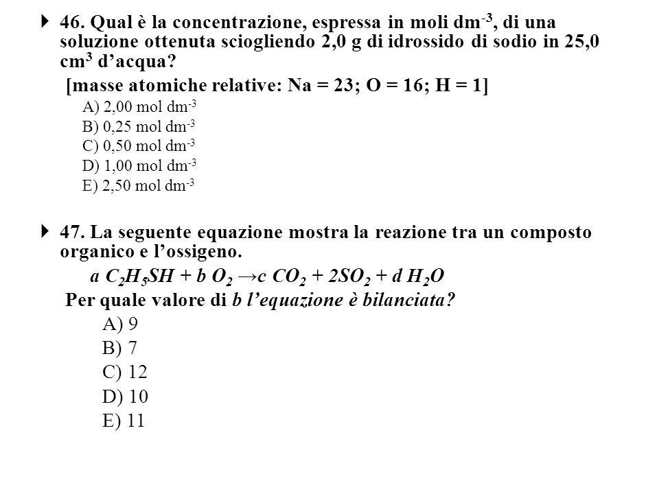 [masse atomiche relative: Na = 23; O = 16; H = 1]